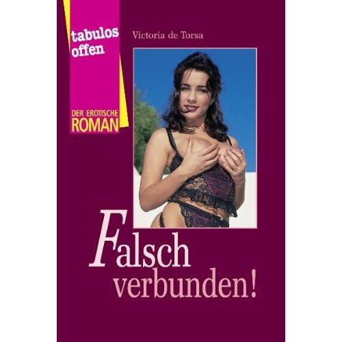 FALSCH VERBUNDEN [Der erotische Roman] Taschenbuch