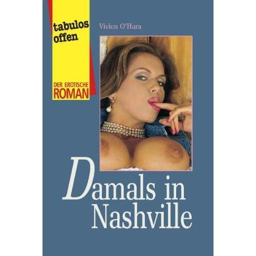 DAMALS IN NASHVILLE [Der erotische Roman] Taschenbuch