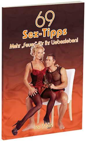 69 SEX-TIPPS - MEHR FEUER FÜR IHR LIEBESLEBEN!