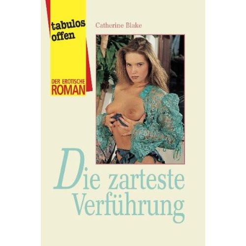 DIE ZARTESTE VERFÜHRUNG [Der erotische Roman] Taschenbuch