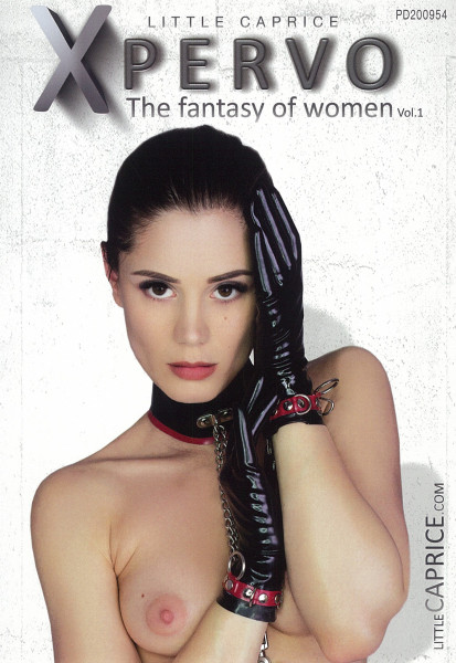 X PERVO - THE FANTASY OF WOMEN 1 [Little Caprice Dreams] DVD