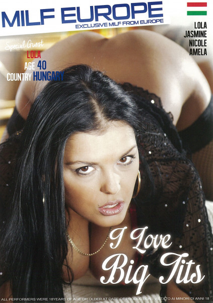 I LOVE BIG TITS [Milf Europe] DVD