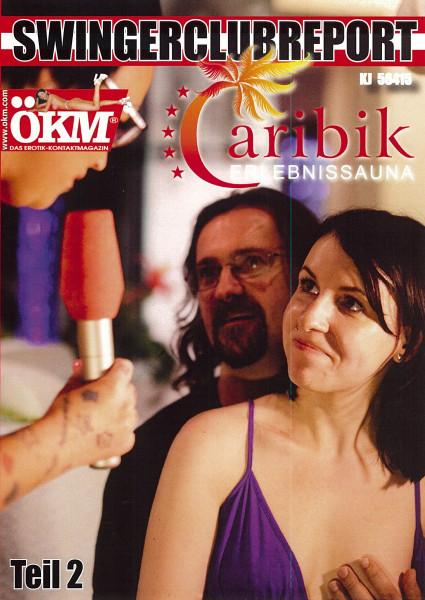 SWINGERCLUBREPORT - ERLEBNISSAUNA CARIBIK - TEIL 2 [ÖKM - Fun Movies] DVD